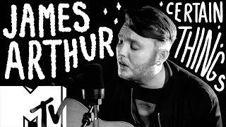 James Arthur Certain Things Live Acoustic Mtv