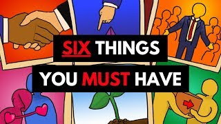 6 Things You Must Have In Your Life