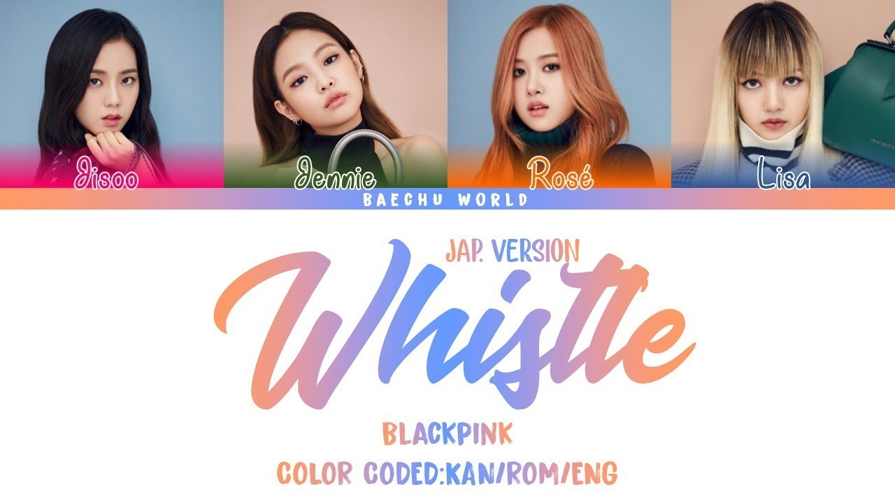 BLACKPINK - Whistle (Japanese Version)