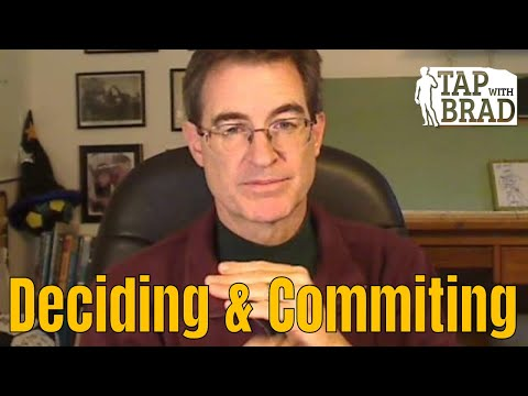 Deciding and Committing - Tapping with Brad Yates