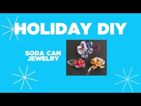 Holiday DIY: Soda Can Jewelry