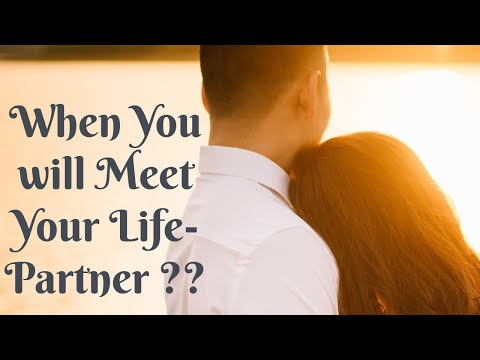 WHEN YOU WILL MEET YOUR LIFE-PARTNER ????