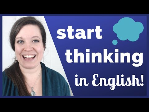 Start Thinking in English! Access Your Vocabulary with Practical Writing and Speaking Exercises