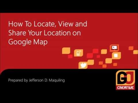How to Locate, View and Share Locations on Google Map