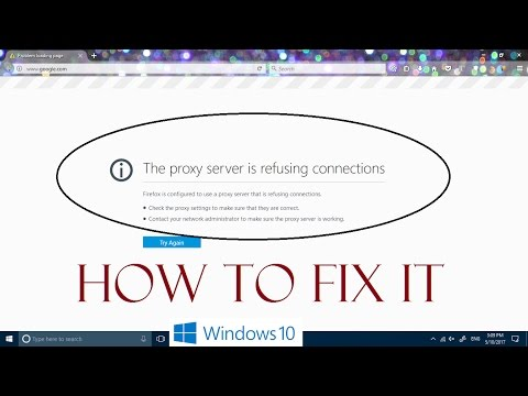 How to fix The proxy server is refusing connections in Windows 10 & Mozilla Firefox (2 Methods)