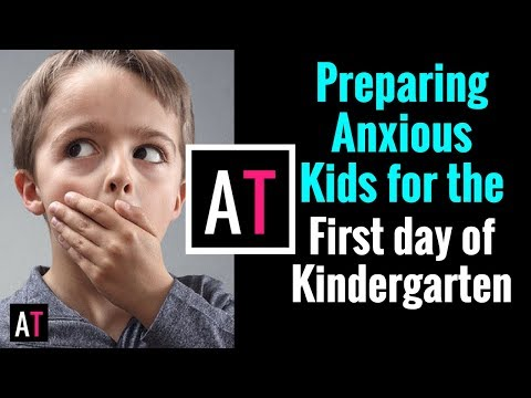 Preparing Your Anxious Child for the First Day of Kindergarten