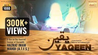 Islamic Film on Hazrat Imam Mahdi (a.s.) - Yaqeen