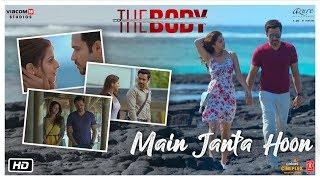 Main Janta Hoon - The Body   Rishi K, Emraan H, Vedhika, Sobhita   Jubin N, Shamir T, Sameer A