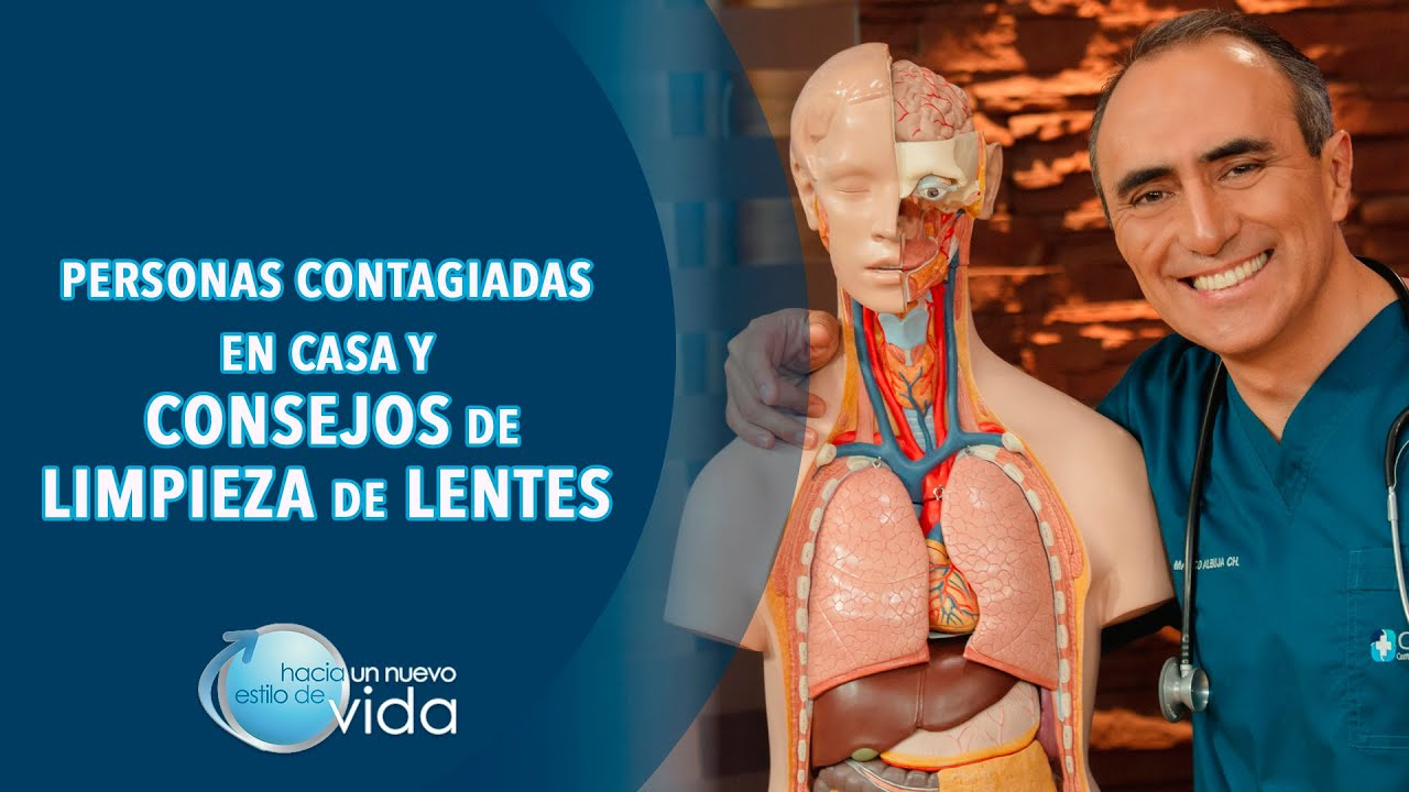 PERSONAS CONTAGIADAS EN CASA Y CONSEJOS DE LIMPIEZA DE LENTES - HACIA UN NUEVO ESTILO DE VIDA