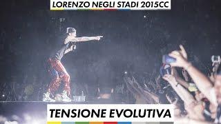Lorenzo negli stadi 2015  - Tensione Evolutiva