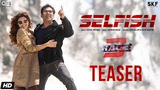 Selfish Teaser - Race 3 | Salman Khan, Bobby, Jacqueline | Atif Aslam, Iulia Vantur | Vishal Mishra