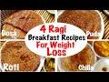 4 Ragi Breakfast Recipes for Weight Loss | How to Healthy finger Millet/ Ragi Roti, Dosa, Chilla