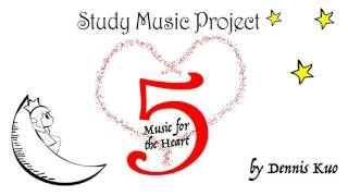 Study Music Project 5: Music for the Heart (COMPLETE ALBUM) | Music for Study and Work