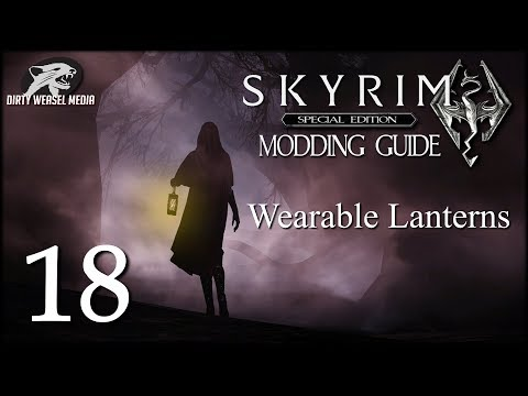 Wearable Lanterns Fix - Skyrim Special Edition Modding Guide Ep. 18