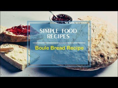 Boule Bread Recipe