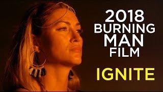 """Burning Man 2018 Film: """"Ignite"""" 4K"""