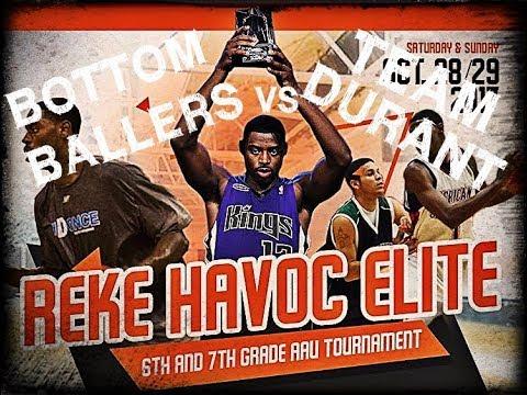 Reke Havoc Elite   Bottom Ballers vs Team Durant   2017