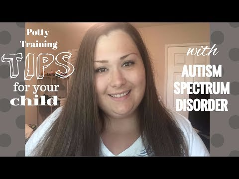 AUTISM SPECTRUM DISORDER POTTY TRAINING TIPS!
