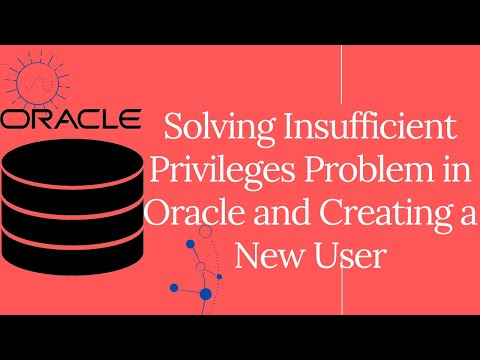 How to solve insufficient privileges in oracle and create a new user