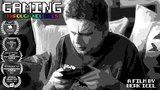 Gaming Through New Eyes - Award Winning Short Documentary