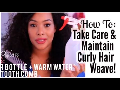 HOW TO: Take Care of Curly Hair Weave/Extensions