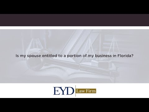 Is my spouse entitled to a portion of my business in Florida?