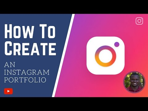 How To Create An Instagram Portfolio - Create An Online Portfolio