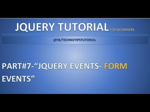 Part 7 - JQuery Events - #Form Events | blur, focus, change, submit, select methods