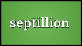 Septillion Meaning