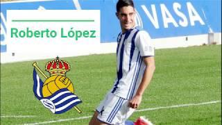 Roberto López (Real Sociedad) Scouting, Skills, Goles