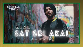 SAT SRI AKAL (Official Video) | G. Sidhu | Urban Kinng | Director Dice | Musik Therapy