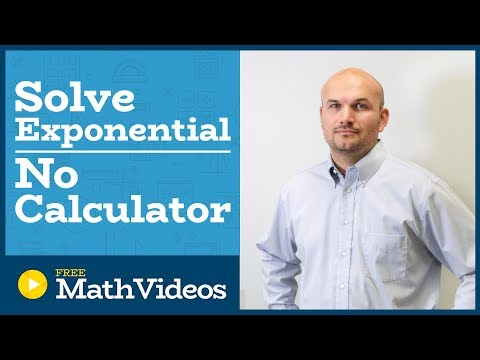 Master Solving Exponential equations without using a calculator
