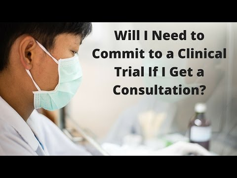 Will I Need to Commit to a Clinical Trial If I Get a Consultation?