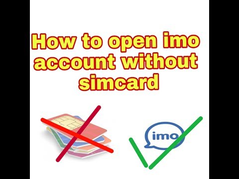 How to open imo account without sim card number