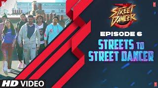 Streets To Street Dancer   Episode 6   Varun Dhawan, Shraddha Kapoor, Remo D'souza