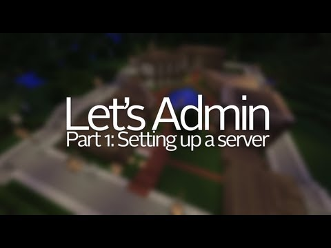 Let's Admin - Part 1: Setting up a Minecraft server