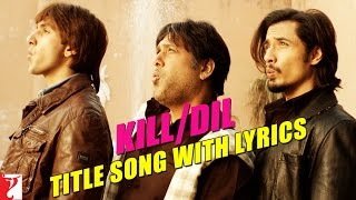 Kill Dil | Song with Lyrics | Ranveer Singh | Ali Zafar | Parineeti Chopra | Govinda