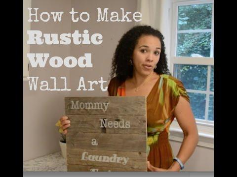 How to Make DIY Rustic Wood Wall Art - DIY Tutorial: Thrift Diving