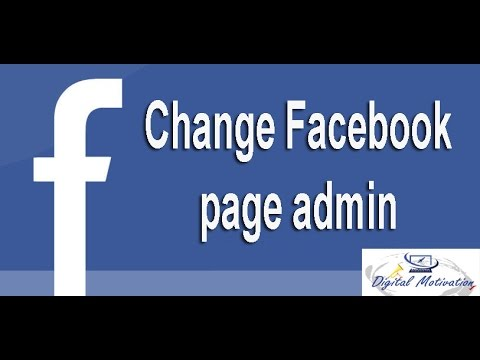 How to Change Facebook admin. Change Facebook page admin in 5 minutes.