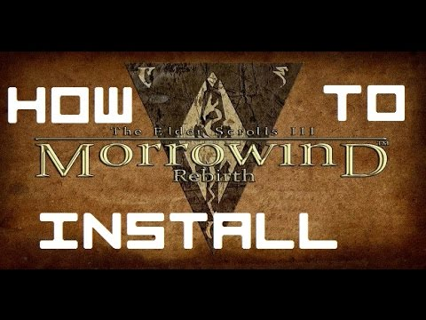 How To Install Morrowind Overhaul, Morrowind Rebirth and Tamriel Rebuilt