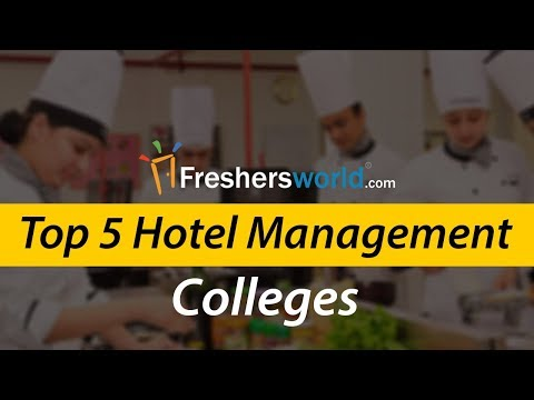 Top 5 Hotel Management Colleges in India - List of Colleges, Admission, Courses