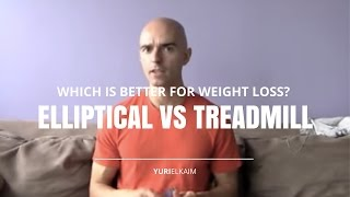 Which is better for weight loss - treadmill or elliptical?