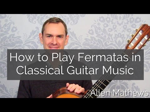 How to Play Fermatas in Classical Guitar Music
