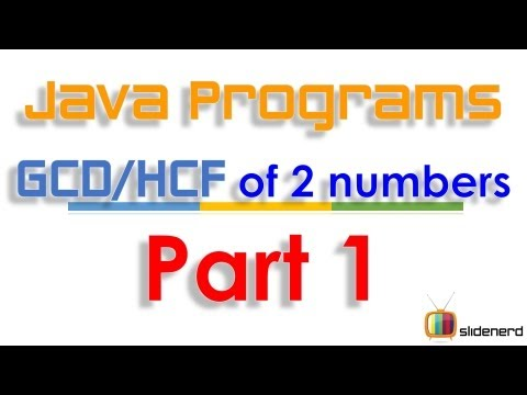 81 Java GCD of 2 numbers Part 1 |