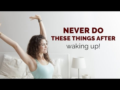Never do these things after waking up | healthy tips