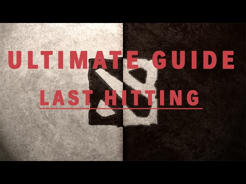 DOTA ULTIMATE MECHANICS GUIDE # 3 - Last Hitting (including under tower)