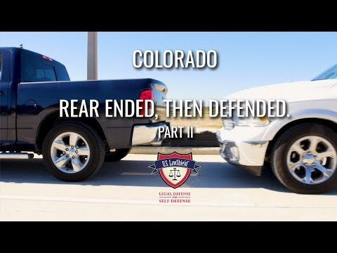 Rear Ended, Then Defended Part II COLORADO