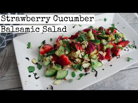 Strawberry Cucumber Balsamic Salad