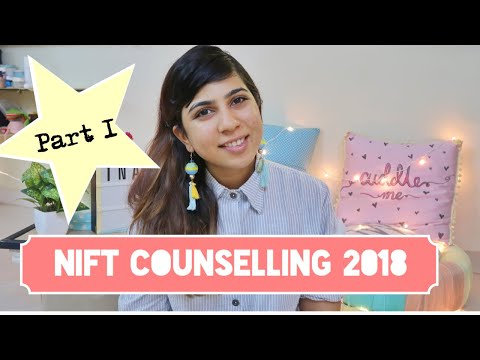 NIFT COUNSELLING 2018 PART 1 | Everything You Should Know