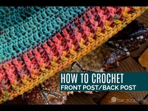 How to Crochet Front Post Back Post Crochet Stitches (FP/BP)